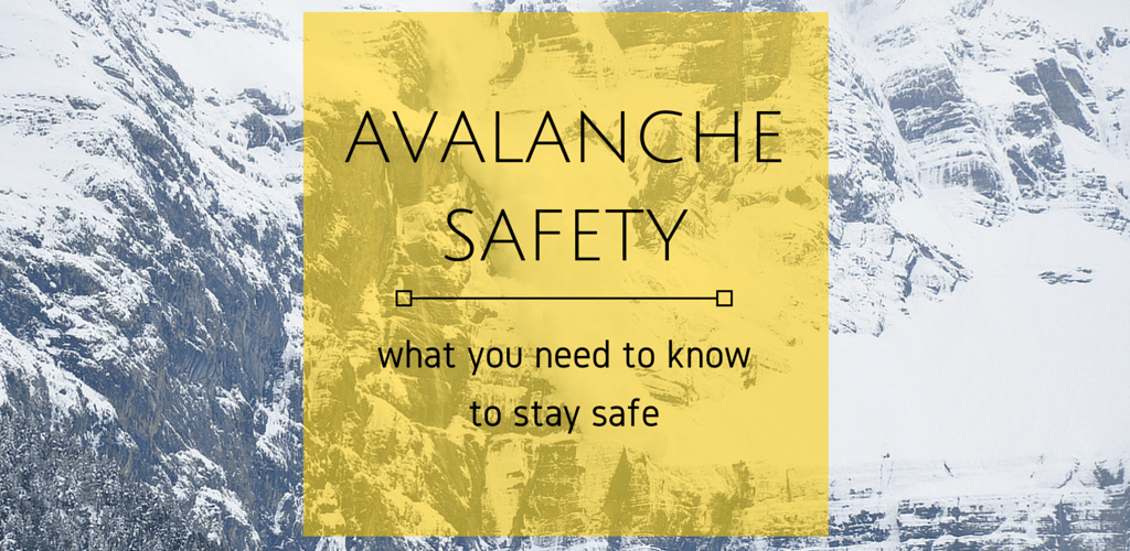 Avalanche safety: what you need to know to stay safe