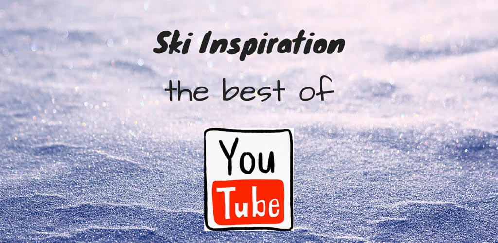 Ski inspiration on YouTube