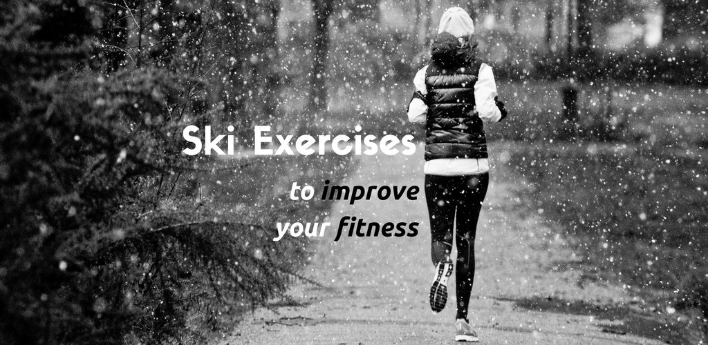 Try these exercises to improve your fitness for skiing