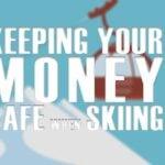 keep money safe when skiing