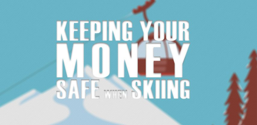keep money safe when skiing