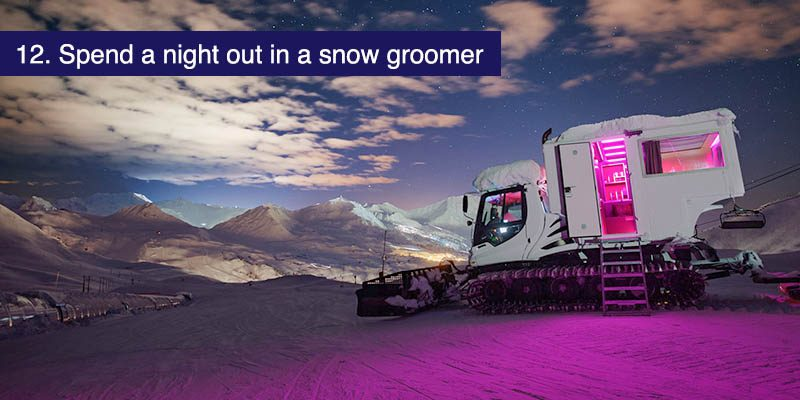 "<h3>Spend a night out in a snow groomer </h3>Over the moon is a specially converted piste basher with a comfortable cabin in the back. It's a <a href=""https://winter.la-plagne.com/events-activities/plagne-experiences/over-the-moon.html"" target=""_blank"">secluded hotel room</a> just for two. In the evening you are driven up to a beautiful location at 2400m where you can spend the night in secluded comfort. If you pick the perfect night you can get incredible views and a very memorable evening."