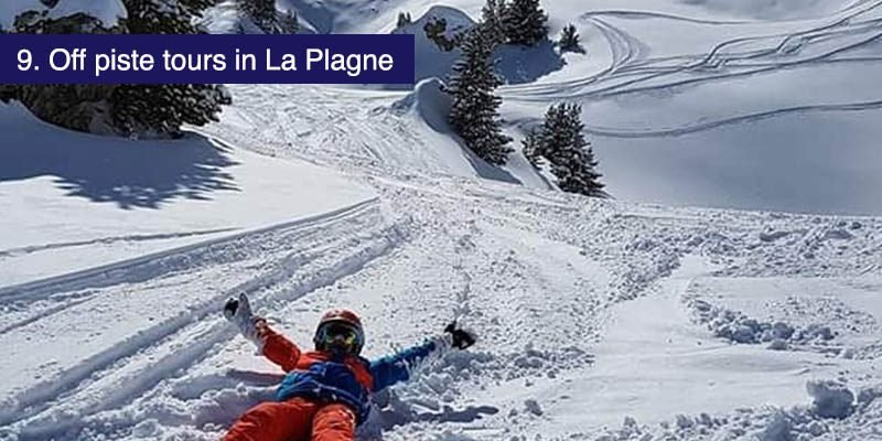 "<h3>Off piste tours in La Plagne</h3>La Plagne and Les Arcs offer enormous opportunities for off piste adventure for skiers and snowboarders of all abilities and tastes. La Plagne is famous for its powder and spacious off piste areas. For the best guidance and a wide range of incredible experiences, we recommend <a href=""https://www.oxygene.ski/la-plagne-ski-school/la-plagne-off-piste-guiding/"" target=""_blank"">Oxygene ski school</a> based in La Plagne."
