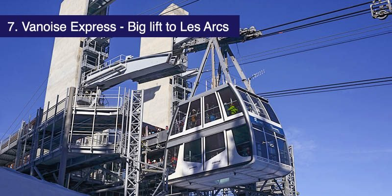"<h3>Vanoise Express – Big lift to Les Arcs</h3>The <a href=""https://www.la-plagne.com/equipement/1/163707-vanoise-express.html"" target=""_blank"">Vanoise Express</a> is important, it acts as the link between La Plagne and Les Arcs and on top of that it's an engineering marvel. Opened in 2003, this double-deck cable car, stretches 2km across the valley but covers it in just over 4 minutes enabling it to move over 2000 people an hour. The trip affords some great views in clear weather."